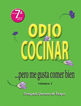 Odio Cocinar ....pero me gusta comer bien (Spanish Edition) by