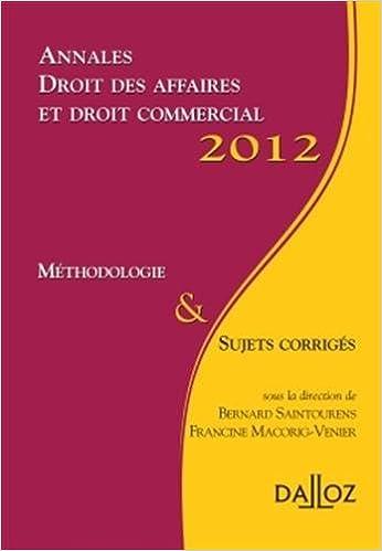 Téléchargement Annales droit des affaires et droit commercial 2012: Méthodologie & sujets corrigés pdf