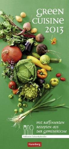 green-cuisine-2013-monatsplaner-mit-raffinierten-rezepten-aus-der-gemsekche