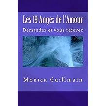 Les 19 Anges de l'Amour (Angéologie, Anges, Archanges,Prières t. 2) (French Edition)