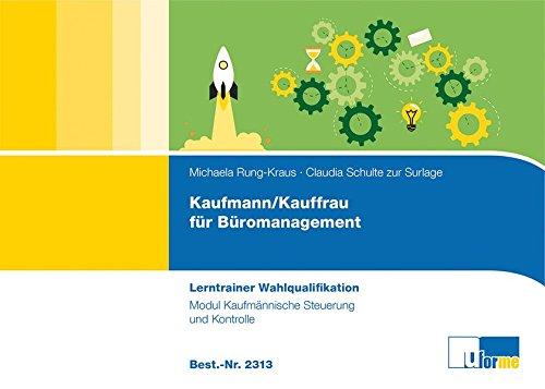 Kaufmann/-frau für Büromanagement: Lerntrainer Wahlqualifikation - Kaufmännische Steuerung und Kontrolle -