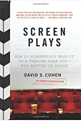 Screen Plays: How 25 Screenplays Made It to a Theater Near You--for Better or Worse Kindle Edition