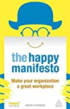 The Happy Manifesto: Make Your Organization a Great Workplace