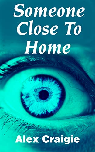 Someone Close To Home by Alex Craigie ebook deal