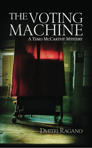 The Voting Machine: A Temo McCarthy Mystery
