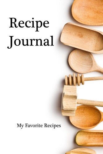 Recipe Journal: My Favorite Recipes (Blank Cookbooks) (Volume 9) by Recipe Junkies