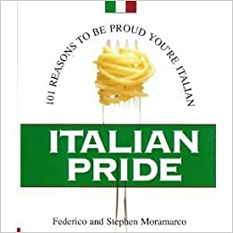 Book Italian Pride: 101 Reasons to Be Proud You're Italian