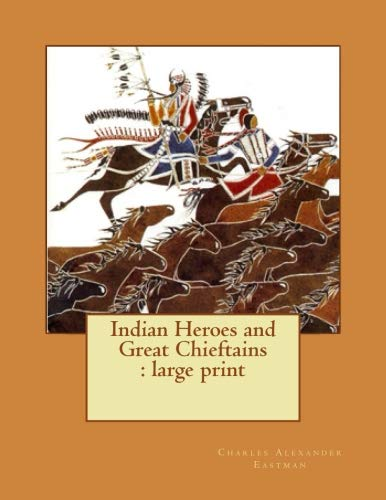 Indian Heroes and Great Chieftains : large print