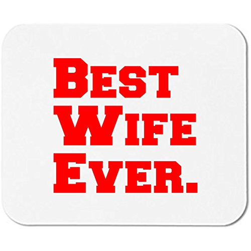 Best Wife Ever 9 x 7 Romantic Anniversary Gift Computer mouse pad