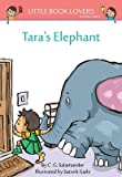 Tara's Elephant (Little Book Lovers' Reading Series 9)