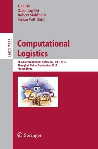 Computational Logistics: Third International Conference, ICCL 2012, Shanghai, China, September 24-26, 2012, Proceedings
