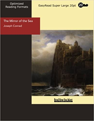The Mirror of the Sea (EasyRead Super Large 20pt Edition)