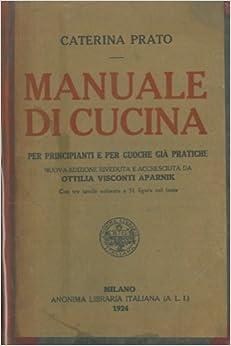 manuale di cucina per principianti e per cuoche gia pratiche