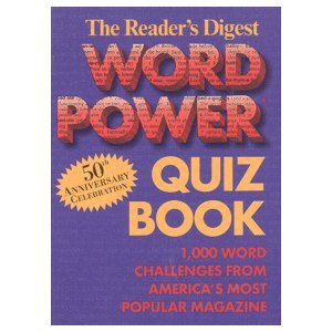 Reader's Digest Word Power Quiz Book: 1,000 Word Challenges from America's Most Popular Magazine (50th Anniversary (Most Popular Magazines)