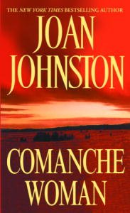 Comanche Woman (Sisters of the Lone Star Book 2) by [Johnston, Joan]