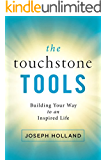 The Touchstone Tools: Building Your Way to an Inspired Life