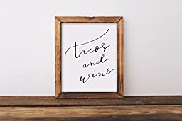 Fine art print, tacos and wine, cocktails, quote, hand lettered, lettering, calligraphy, kitchen, home, funny, foodie, cooking, drinks, gift