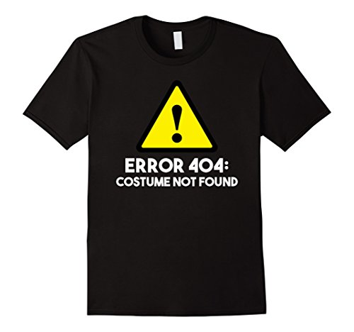 Mens Error 404: Costume Not Found Halloween T-Shirt Large (Error 404 Costume Not Found Halloween)