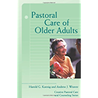 Pastoral Care of Older Adults (Creative Pastoral Care and Counseling): Creative Pastoral Care and Counseling Series (Creative Pastoral Care & Counseling Series)