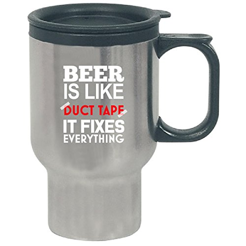 Beer Is Like Duct Tape It Fixes Everything - Travel Mug by Cool Shirts For You