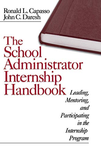 The School Administrator Internship Handbook: Leading,...