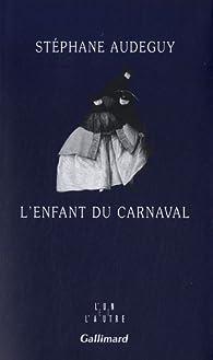 L'enfant du carnaval par Stéphane Audeguy