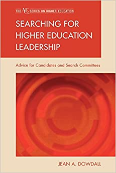 Book Searching for Higher Education Leadership: Advice for Candidates and Search Committees Ace/Praeger Series on Higher Education The ACE Series on Higher Education
