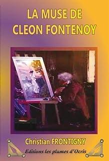 La muse de Cléon Fontenoy, Frontigny, Christian