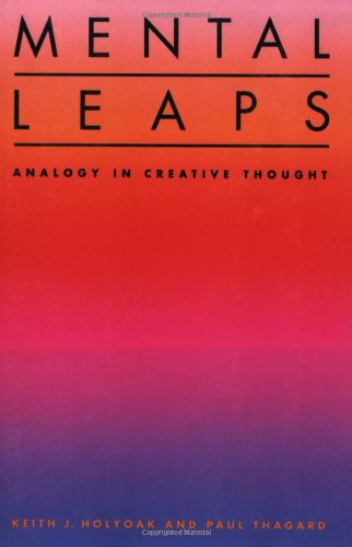 Mental Leaps: Analogy in Creative Thought