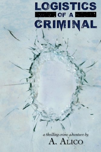 Book: Logistics of A Criminal by A. Alico