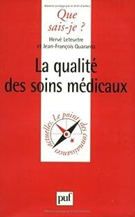 La qualité des soins médicaux par Hervé Leteurtre