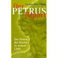 Der Petrus-Report: Der Felsen der Kirche in neuem Licht