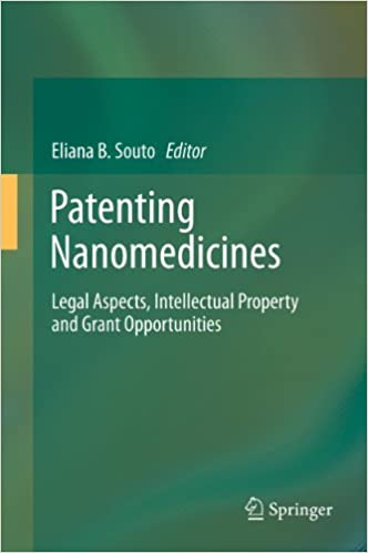 Patenting Nanomedicines: Legal Aspects, Intellectual