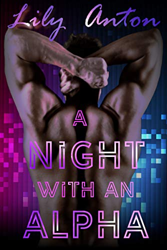 A Night With An Alpha by Lily Anton