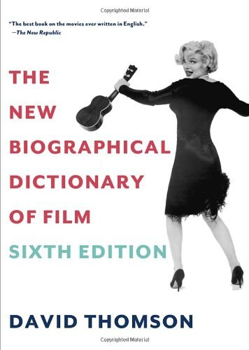 By David Thomson The New Biographical Dictionary of Film: Sixth Edition (6th Edition)