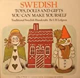 Swedish Toys, Dolls, and Gifts You Can Make Yourself, Ulf Lofgren, 0529054493