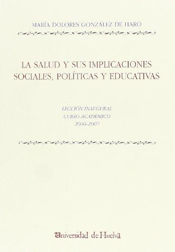 Descargar Libro La Salud Y Sus Implicaciones Sociales, Políticas Y Educativas De Mª Dolores González Mª Dolores González De Haro