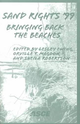 Sand Rights '99: Bringing Back the Beaches : Conference Proceedings : September 23-26, 1999, Holiday Inn Ventura Resort,