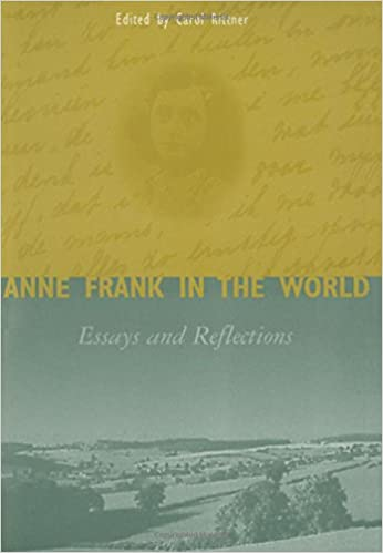 Book Anne Frank in the World: Essays and Reflections