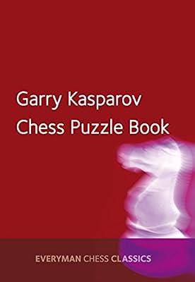 Garry Kasparov's Chess Puzzle Book (Everyman Chess Classics)