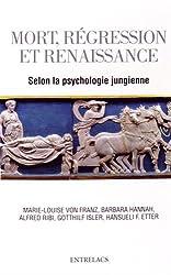 Mort, régression et renaissance : Selon la psychologie jungienne