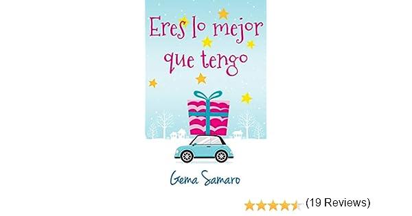 Eres lo mejor que tengo eBook: Gema Samaro: Amazon.es: Tienda Kindle