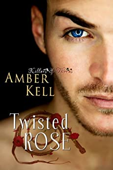Twisted Rose (Killers & Thorns Book 1) by [Kell, Amber]