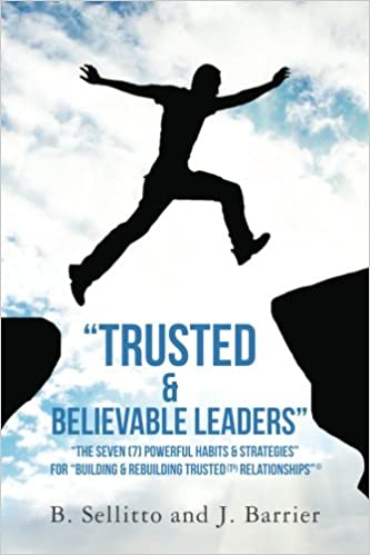 "E book téléchargements gratuits""Trusted & Believable Leaders"": ""The Seven (7) Powerful Habits & Strategies"" © For ""Building & Rebuilding Trusted (TR) Relationships"" in French PDF RTF by B. Sellitto"