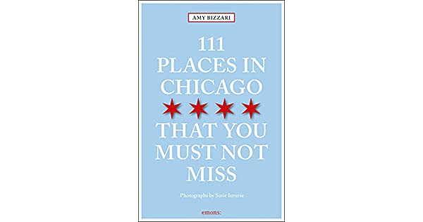 Amazon.com: 111 Places in Chicago That You Must Not Miss ...