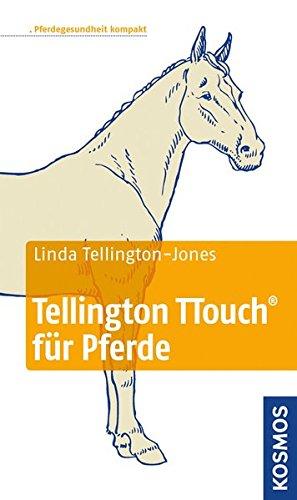 Tellington TTouch für Pferde: Pferdegesundheit kompakt