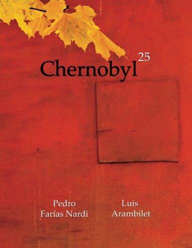 Descargar Libro Chernobyl 25: Volume 1 Luis Arambilet