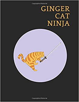 Ginger Cat Ninja: A Funny Pun Notebook Featuring A Ginger ...