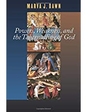 Powers, Weakness, and the Tabernacling of God