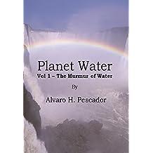 Planet Water Vol 1: The Murmur of Water (Water Planet)